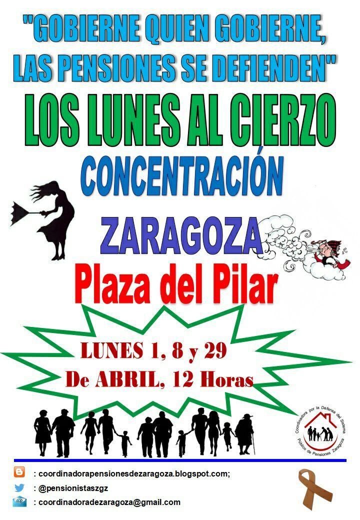 Gobierne quien gobierne las pensiones se defienden. Lunes al cierzo de Abril. ¡¡Seguiremos en las calles!!