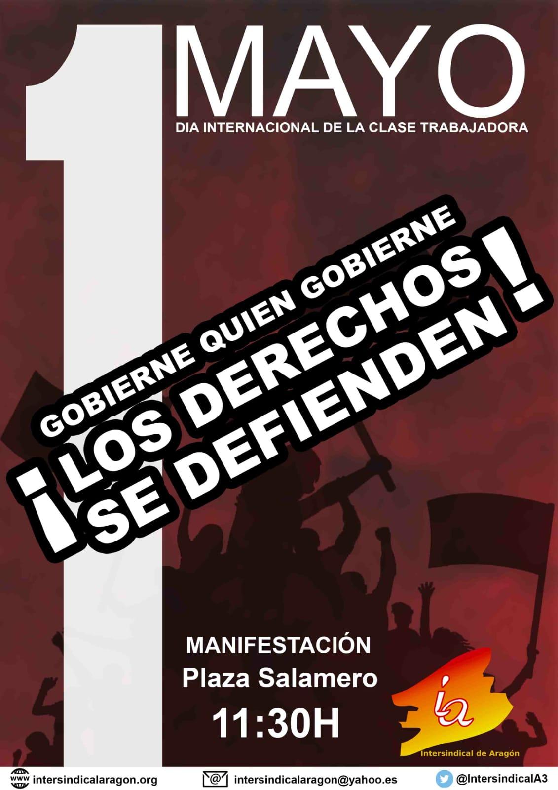 Zaragoza, 1º de Mayo ¡¡Gobierne quien gobierne los derechos se defienden!! ¡¡La lucha está en la calle!!