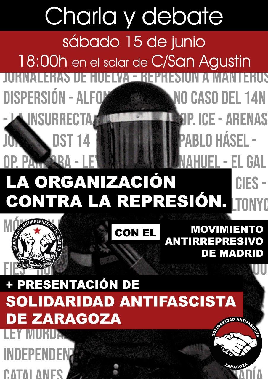 Zaragoza. Charla debate. LA ORGANIZACION CONTRA LA REPRESION. Sábado 15 de Junio