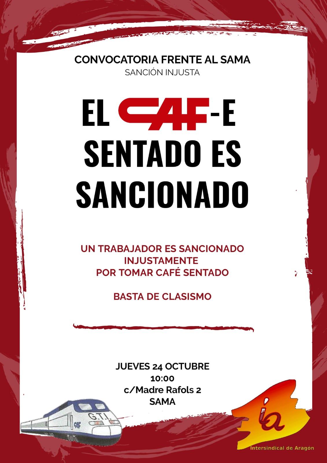 CAF Zaragoza. Jueves 24 de Octubre. SAMA. Compañero sancionado por tomar café y no levantarse cuando pasaba un mando + Fotos Solidaridad.