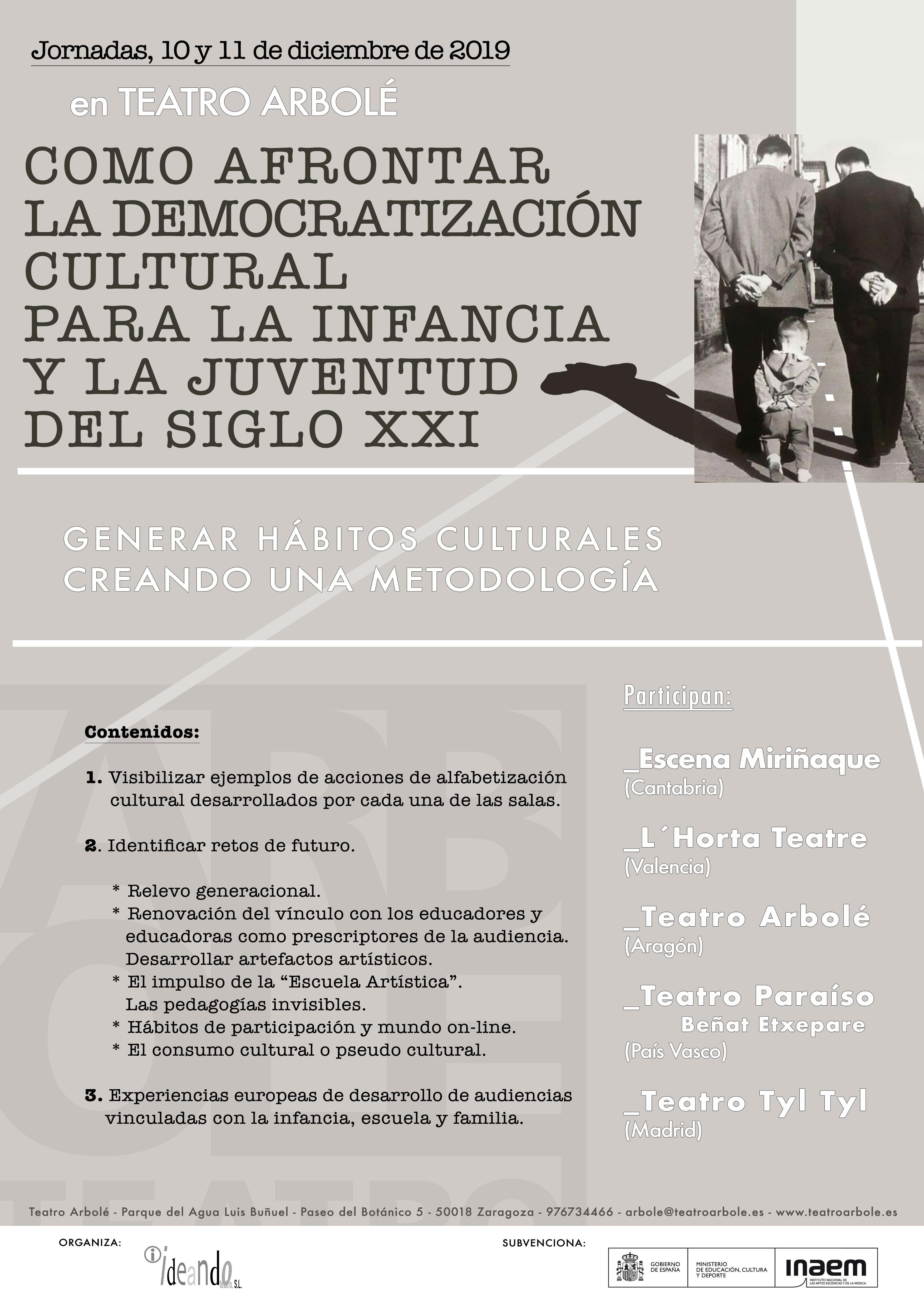 JORNADAS «CÓMO AFRONTAR LA DEMOCRATIZACIÓN CULTURA PARA LA INFANCIA Y LA JUVENTUD DEL SIGLO XXI»