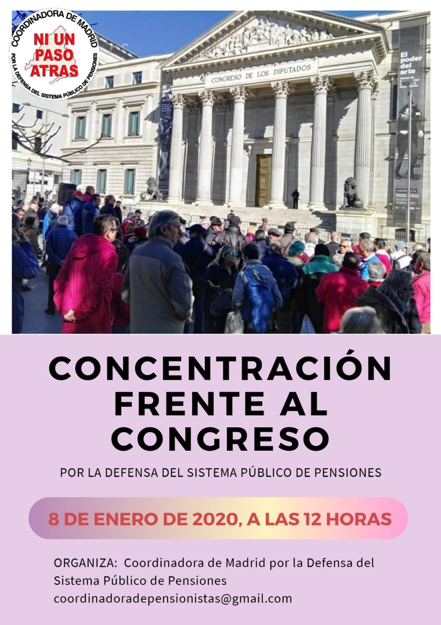 Madrid, 8 de Enero, concentración frente al Congreso. Gobiernen quien gobierne las pensiones se defienden