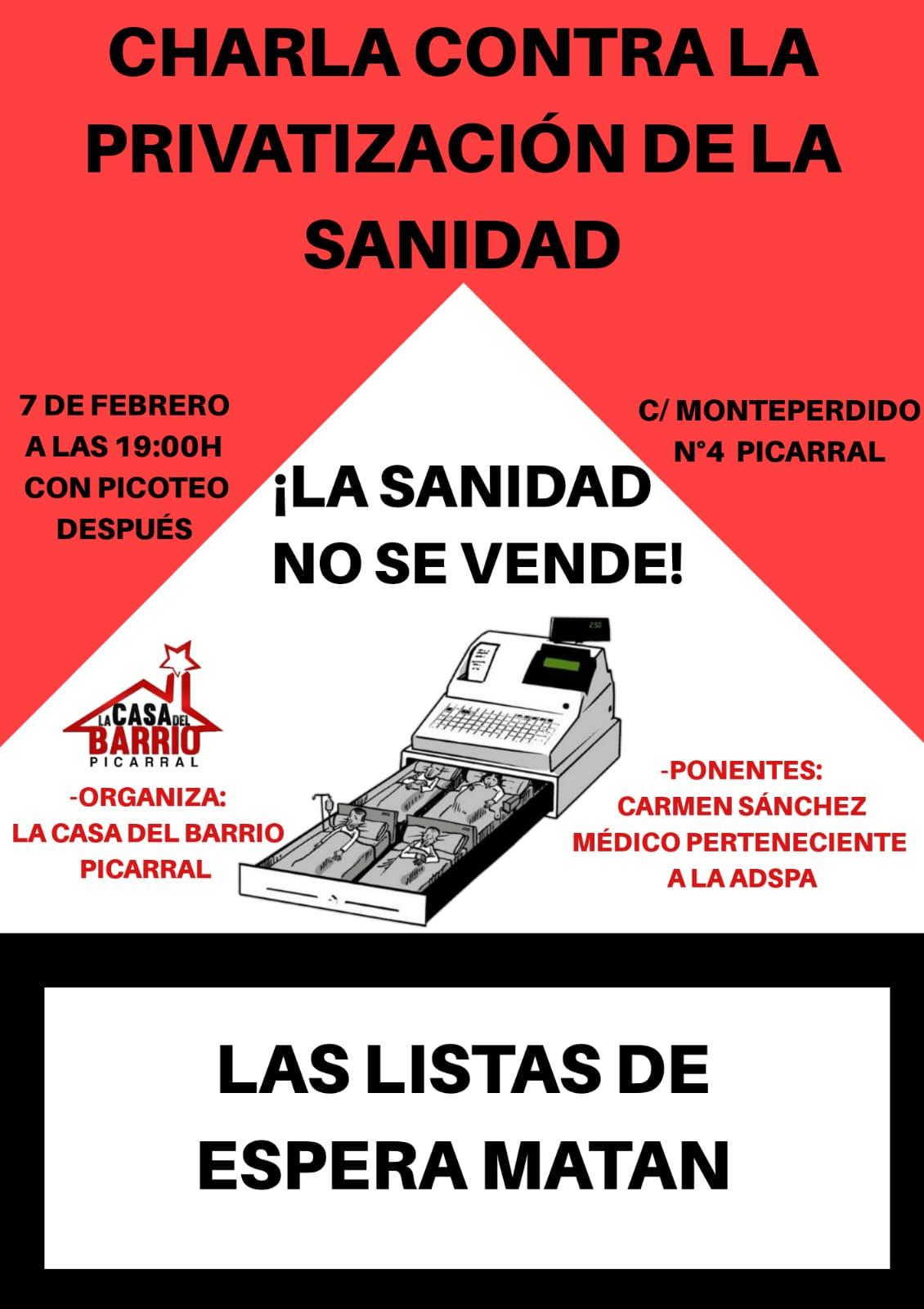 Casa del Barrio Picarral. Charla contra la privatización de la sanidad. ¡¡Las lista de esperan matan!! Viernes 07 de Febrero.