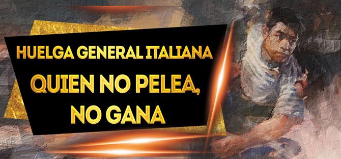 ITALIA: ÉXITO TOTAL DE LA HUELGA GENERAL. EL GOBIERNO DERECHISTA SE PLIEGA