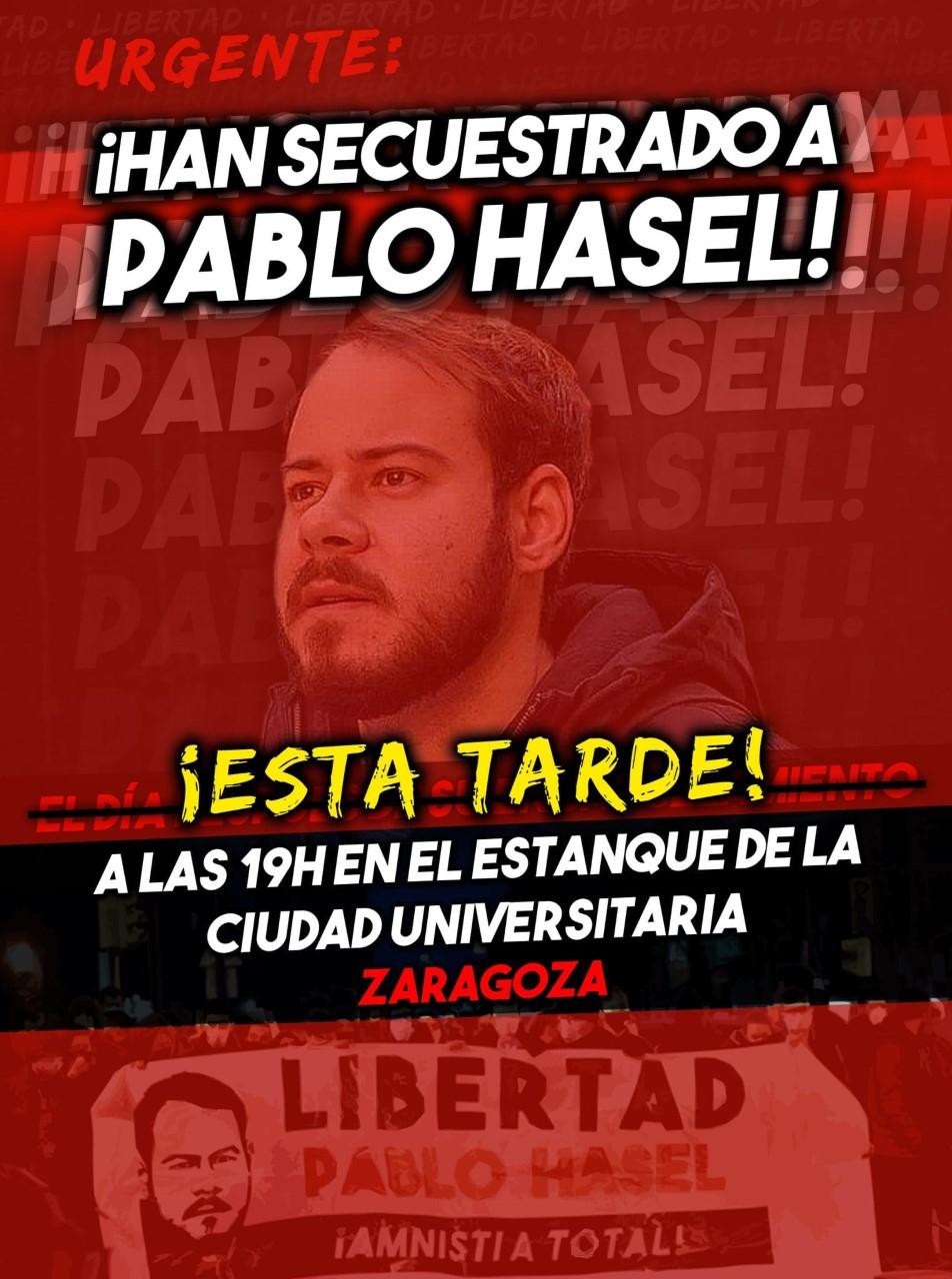 ¡¡ Han SECUESTRADO a PABLO HASEL!! ESTA TARDE MOVILIZACIONES EN ZARAGOZA