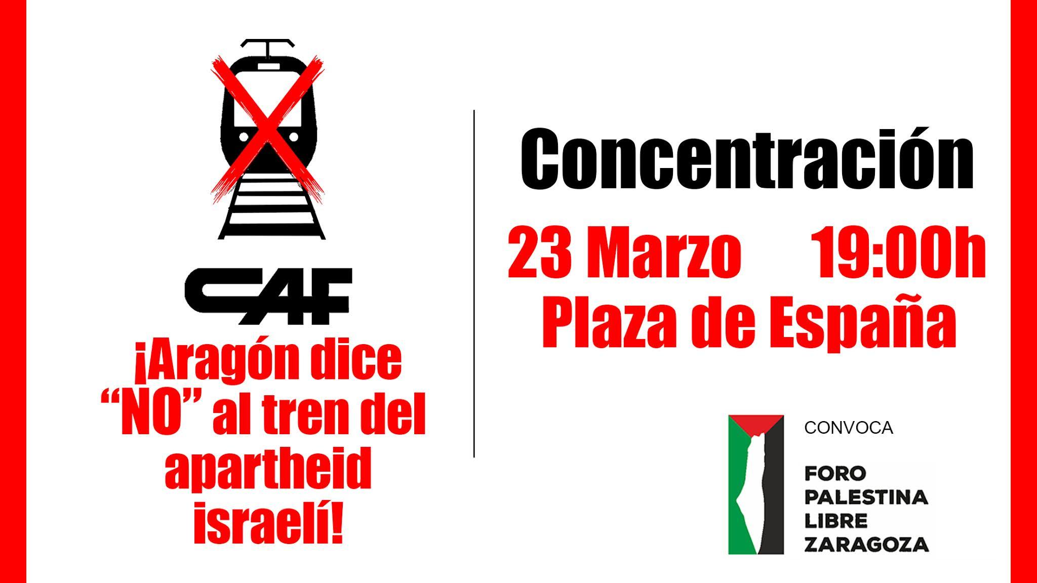 Zaragoza. Concentración 23 de marzo. CAF: Aragón dice NO al tren del apartheid israelí