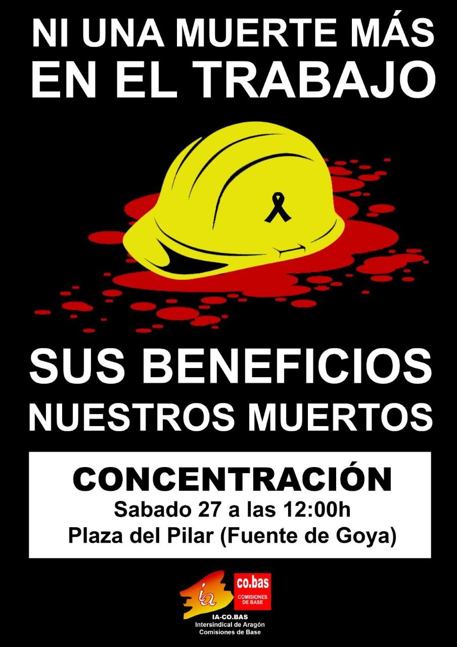Zaragoza. Concentración sábado 27M. Sus beneficios, nuestros muertos. Ni una muerte más en el trabajo.