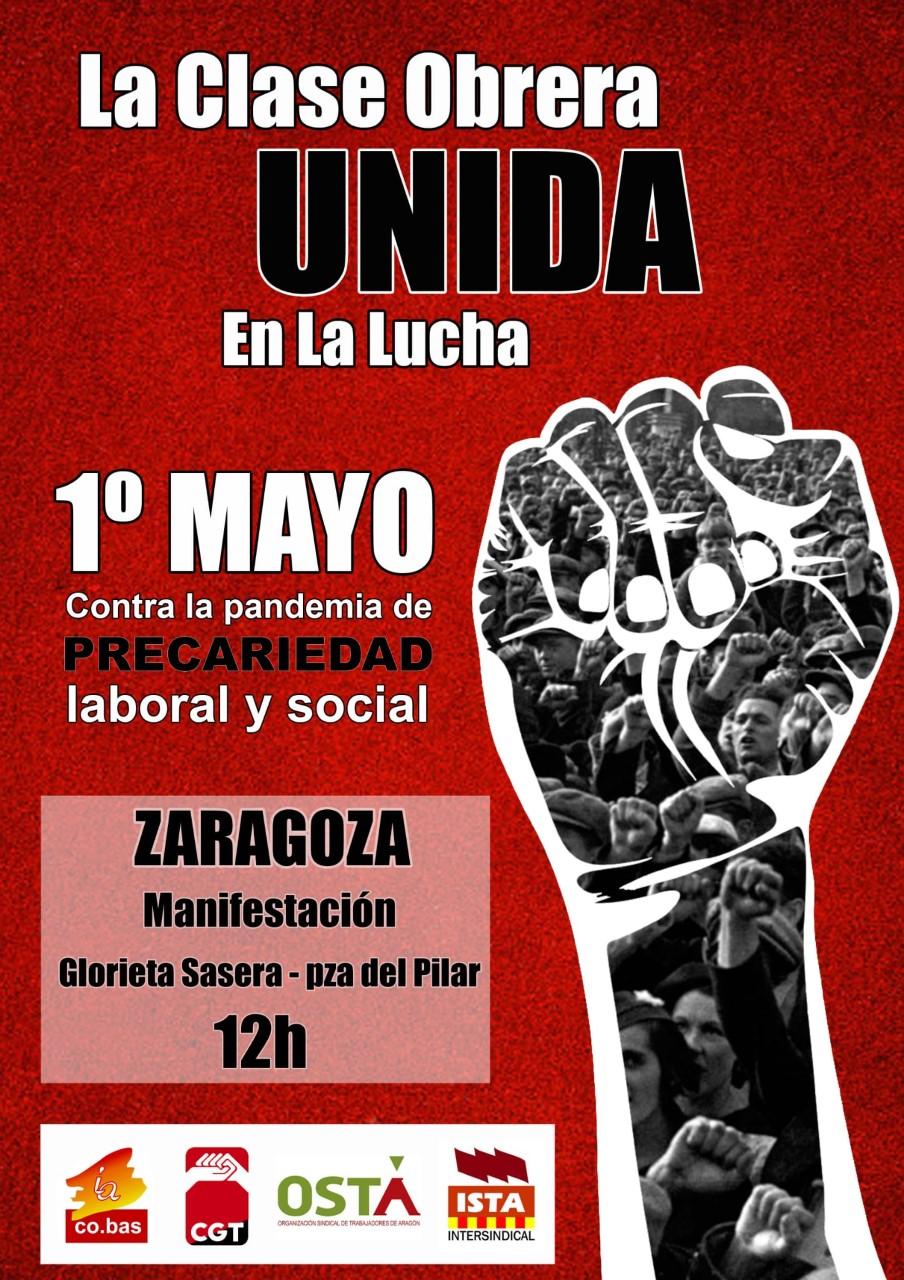 1º DE MAYO, Zaragoza. La Clase Obrera UNIDA en la lucha, para culminar en una Huelga General.