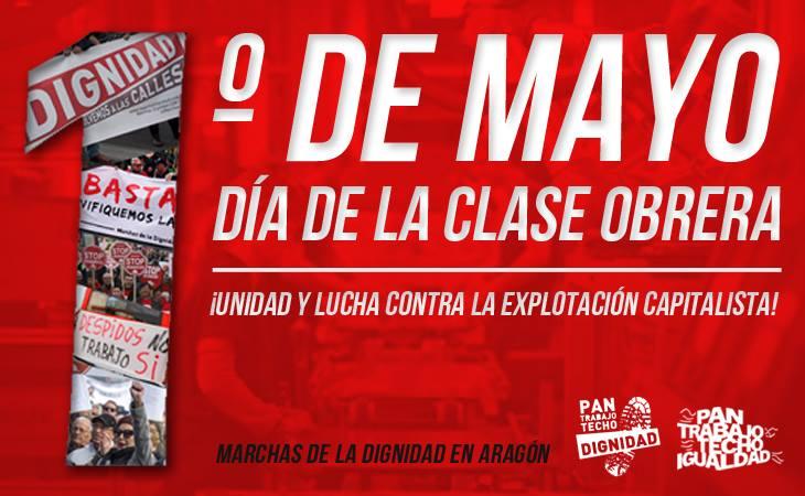 """1º de Mayo, """"Unificación de las luchas obreras"""".  Marchas de la Dignidad en Aragón"""