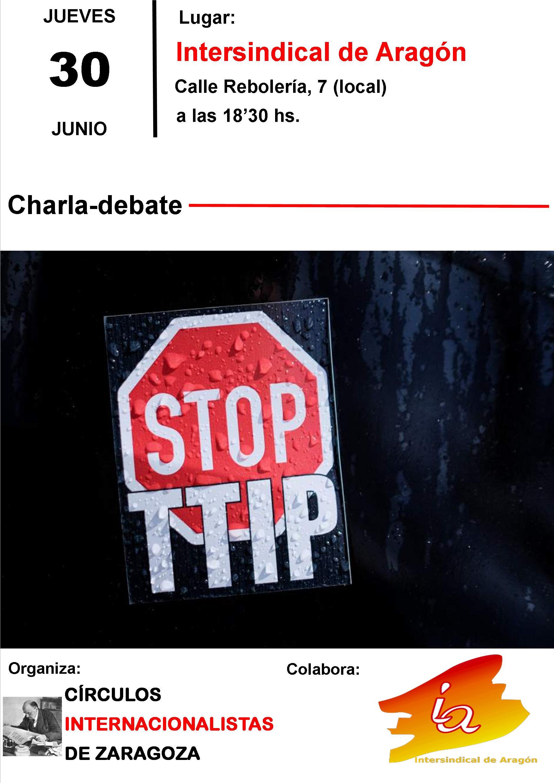 Charla sobre el TTIP, jueves 30 a las 18:30 h en Intersindical de Aragón