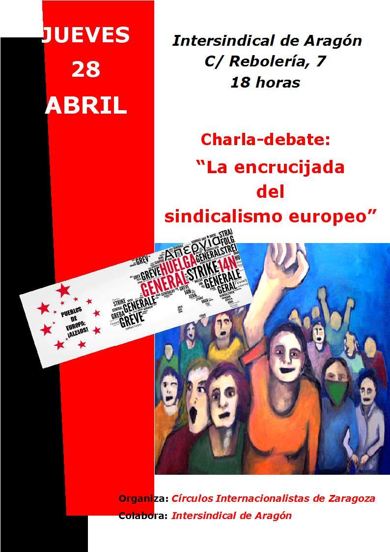 Charla – debate. LA ENCRUCIJADA DEL SINDICALISMO EUROPEO. Jueves 28 de Abril. 18:00 h.