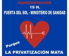 La Privatización mata. Fuera las empresas de la Sanidad