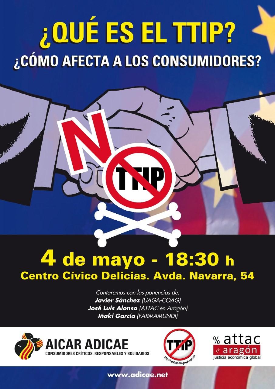 ¿QUE ES EL TTIP? ¿Cómo afecta a los consumidores? Miércoles 04/05 en Zaragoza