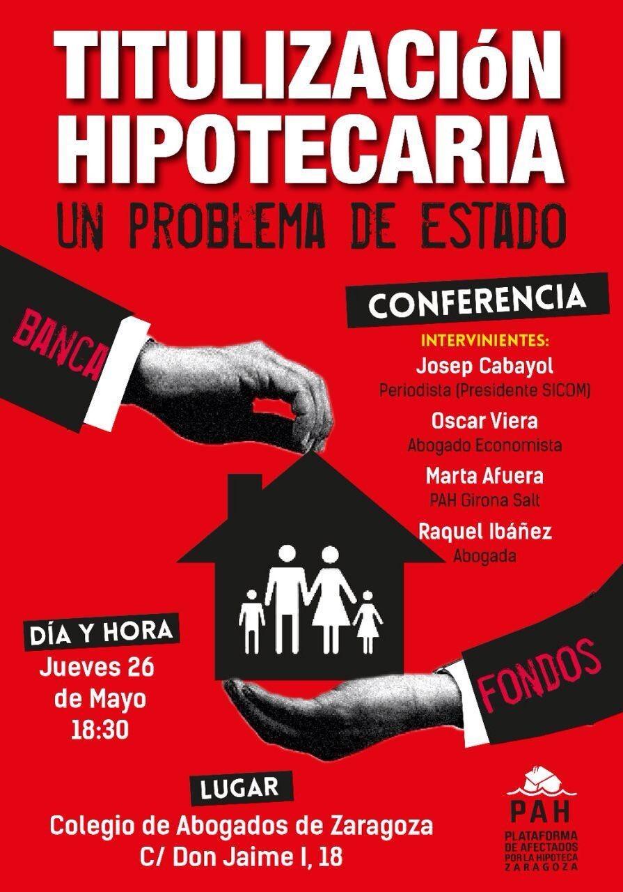 TITULACION HIPOTECARIA, UN PROBLEMA DE ESTADO. CHARLA EN ZARAGOZA, JUEVES 26 DE MAYO.