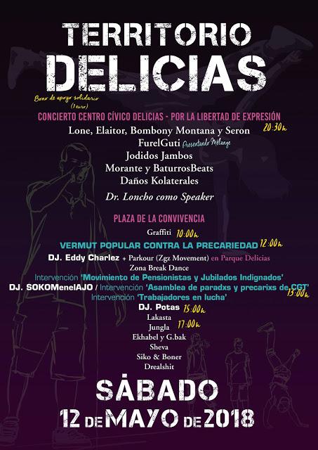 Territorio Delicias ´18. Contra la Precariedad y por la Libertad de Expresión SÁBADO 12 DE MAYO PLAZA DE LA CONVIVENCIA