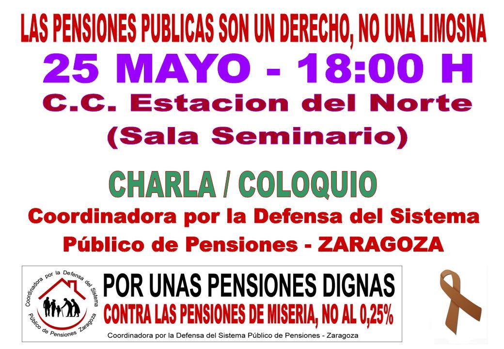 Charla-coloquio por el sistema público de pensiones. viernes 25 de Mayo. Zaragoza