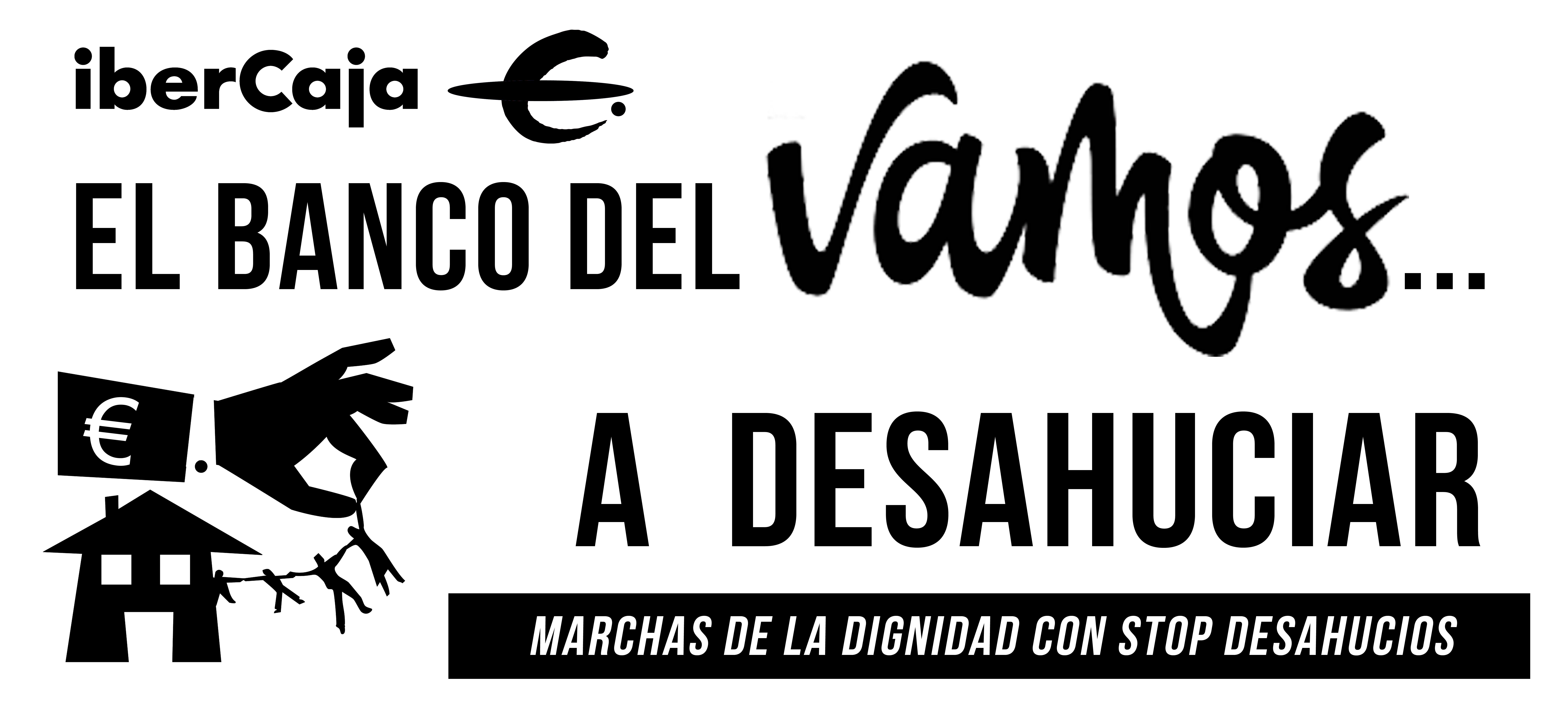 Ibercaja. EL BANCO DEL vamos… A DESAHUCIAR.  Concentración jueves 15 deNoviembre