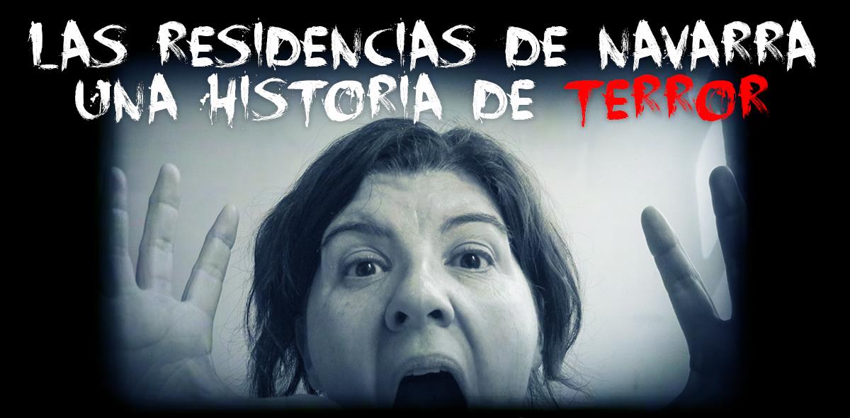 Las Residencias de Navarra, una historia de terror