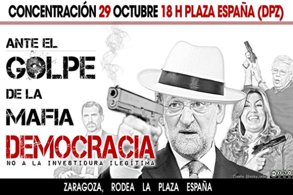 Llamamiento social: ante el golpe de la mafia, DEMOCRACIA. Zaragoza, Concentración sábado 29 de Octubre , 18 h, Plaza de España