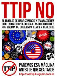 TTIP: EL PELIGRO QUE SE CIERNE SOBRE TODOS NOSOTROS