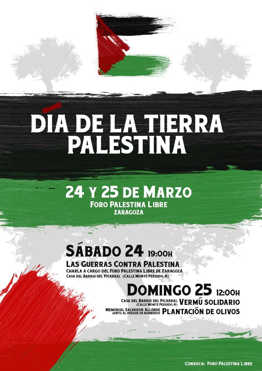 DÍA DE LA TIERRA PALESTINA 2018. [Barrio del Picarral, Zaragoza, 24-25 marzo 2018]