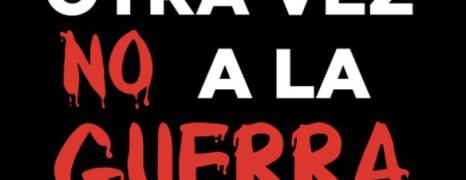 NO A LAS GUERRAS IMPERIALISTAS. MARCHAS DE LA DIGNIDAD ARAGÓN 22M